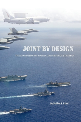 Joint by Design: The Evolution of Australian Defence Strategy Cover Image