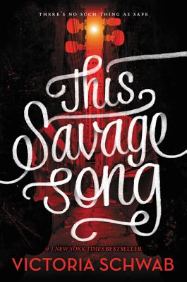 This Savage Song (Monsters of Verity #1) Cover Image