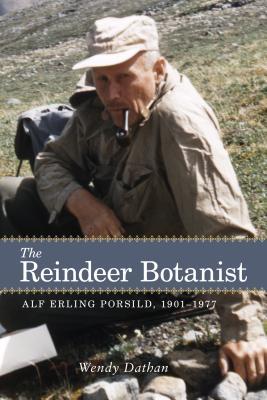 The Reindeer Botanist: Alf Erling Porsild, 1901–1977 Cover Image