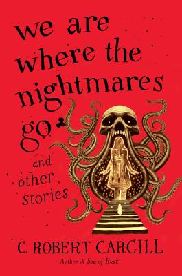 We Are Where the Nightmares Go and Other Stories Cover Image