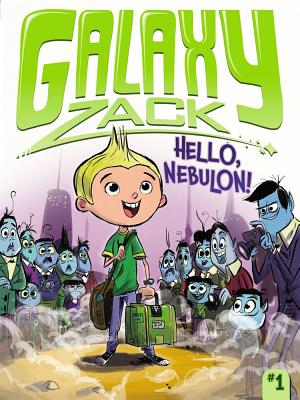 Hello, Nebulon! (Galaxy Zack #1) Cover Image