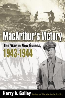 MacArthur's Victory: The War in New Guinea, 1943-1944 Cover Image