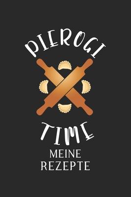 Meine Rezepte: - Piroggen & Piroggi & polnische Küche - Kochbuch für 50 eigene Kochrezepte & Rezeptideen - Rezeptbuch zum selber Schr Cover Image