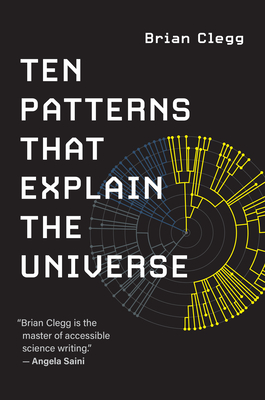 Ten Patterns That Explain the Universe Cover Image
