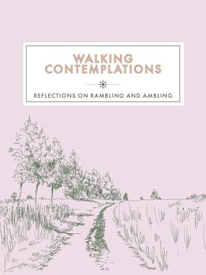 Walking Contemplations: Reflections on Rambling and Ambling cover