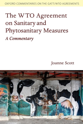 The Wto Agreement on Sanitary and Phytosanitary Measures: A Commentary Cover Image