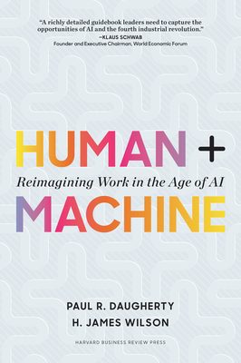 Human + Machine: Reimagining Work in the Age of AI Cover Image