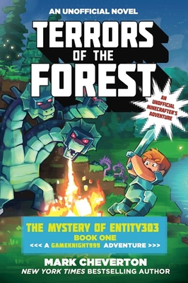 Terrors of the Forest: The Mystery of Entity303 Book One: A Gameknight999 Adventure: An Unofficial Minecrafter's Adventure Cover Image
