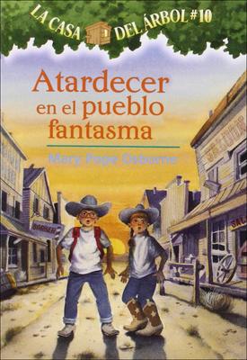 Atardecer En El Pueblo Fantasma (Ghost Town at Sundown) (Magic Tree House #10) Cover Image