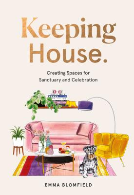 Keeping House: Creating Spaces for Sanctuary and Celebration Cover Image