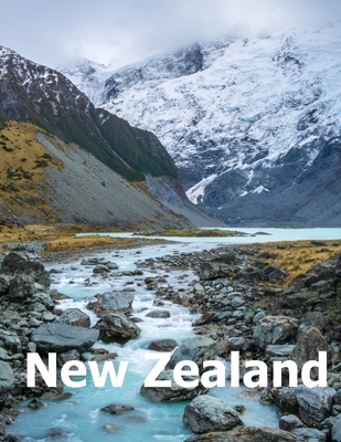 New Zealand: Coffee Table Photography Travel Picture Book Album Of An Oceania Island And Auckland City Large Size Photos Cover Cover Image