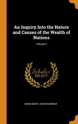 An Inquiry Into the Nature and Causes of the Wealth of Nations; Volume 2 Cover Image