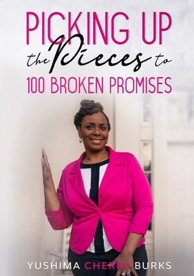 Picking up the Pieces to 100 Broken Promises Cover Image