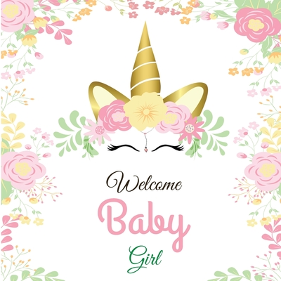 Welcome Baby Girl: Unicorn Baby Shower Guest Book Cover Image