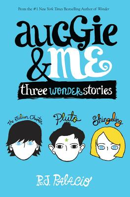 Auggie & Me: Three Wonder Stories Cover Image
