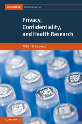 Privacy, Confidentiality, and Health Research (Cambridge Bioethics and Law #20) Cover Image