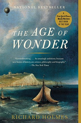 The Age of Wonder: The Romantic Generation and the Discovery of the Beauty and Terror of Science Cover Image