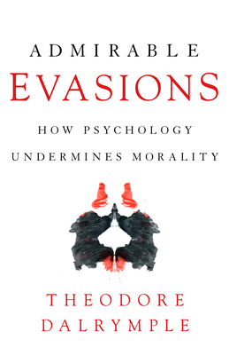 Admirable Evasions: How Psychology Undermines Morality Cover Image
