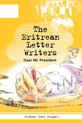 The Eritrean Letter Writers: Dear Mr. President Cover Image