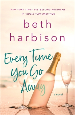 Every Time You Go Away: A Novel Cover Image