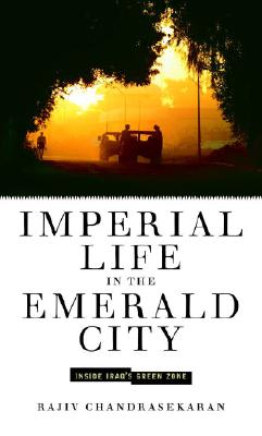 Imperial Life in the Emerald City: Inside Iraq's Green Zone Cover Image