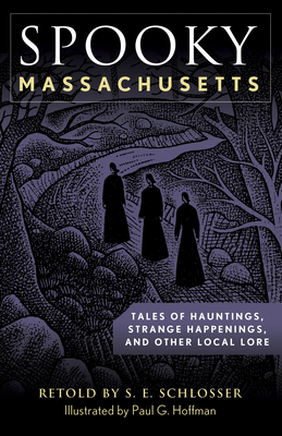 Spooky Massachusetts: Tales of Hauntings, Strange Happenings, and Other Local Lore cover