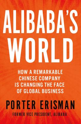 Alibaba's World: How a Remarkable Chinese Company is Changing the Face of Global Business Cover Image