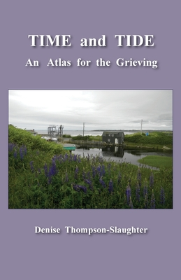 TIME and TIDE: An Atlas for the Grieving Cover Image