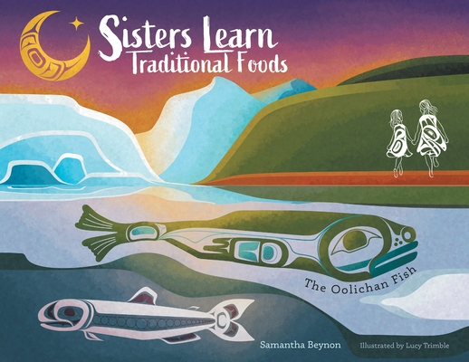 Sisters Learn Traditional Foods = The Oolichan Fish Cover Image