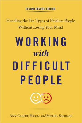 Working with Difficult People: Handling the Ten Types of Problem People Without Losing Your Mind Cover Image