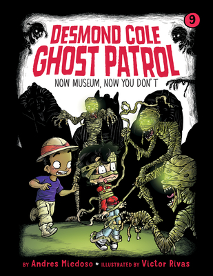 Now Museum, Now You Don't: #9 (Desmond Cole Ghost Patrol) Cover Image