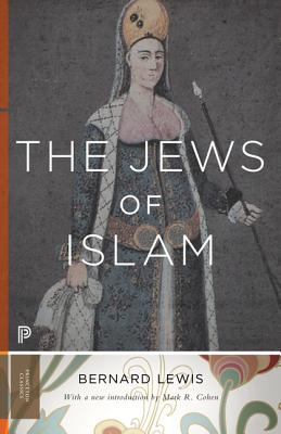 The Jews of Islam: Updated Edition (Princeton Classics #11) Cover Image
