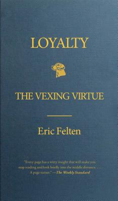 Loyalty: The Vexing Virtue Cover Image