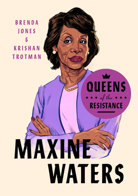 Queens of the Resistance: Maxine Waters: A Biography Cover Image