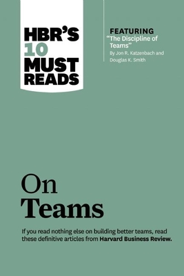 HBR's 10 Must Reads on TeamsHarvard Business Review