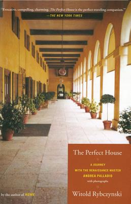 The Perfect House: A Journey with Renaissance Master Andrea Palladio Cover Image