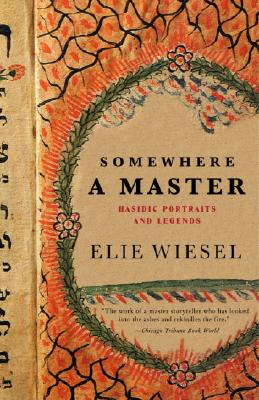 Somewhere a Master: Hasidic Portraits and Legends Cover Image