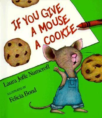 If You Give a Mouse a Cookie (If You Give...) Cover Image