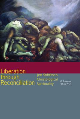 Liberation Through Reconciliation: Jon Sobrino's Christological Spirituality Cover Image