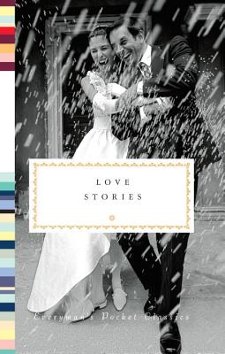 Love Stories (Everyman's Library Pocket Classics Series) Cover Image