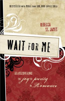 Wait for Me: Rediscovering the Joy of Purity in Romance Cover Image