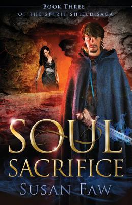 Soul Sacrifice: Book Three of the Spirit Shield Saga Cover Image