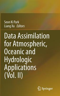 Data Assimilation for Atmospheric, Oceanic and Hydrologic Applications (Vol. II) Cover Image