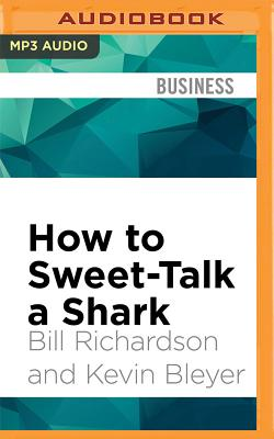 How to Sweet-Talk a Shark: Strategies and Stories from a Master Negotiator Cover Image