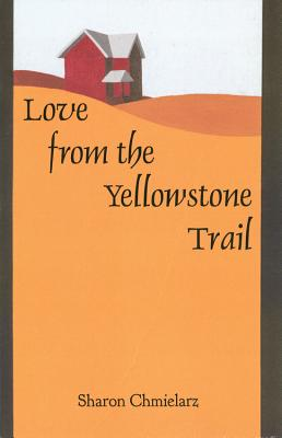 Love from the Yellowstone Trail Cover Image