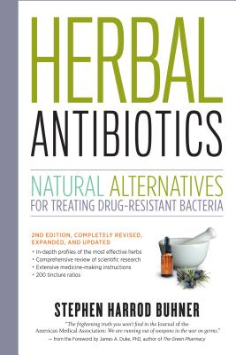 Herbal Antibiotics, 2nd Edition: Natural Alternatives for Treating Drug-resistant Bacteria Cover Image