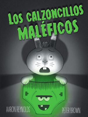 Los Calzoncillos Maleficos = Creepy Pair of Underwear! Cover Image