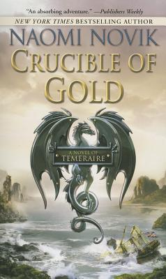 Crucible of Gold (Temeraire #7) Cover Image