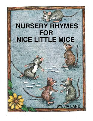 Nursery Rhymes for Nice Little Mice Cover Image