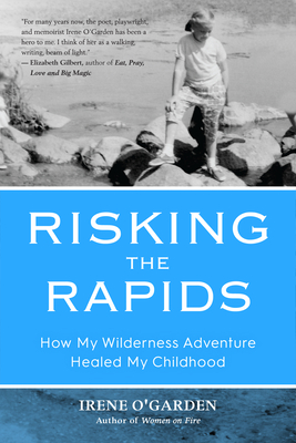 Risking the Rapids: How My Wilderness Adventure Healed My Childhood Cover Image